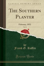 ksiazka tytuł: The Southern Planter, Vol. 12 autor: Ruffin Frank G.