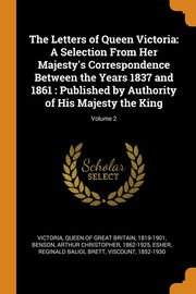 ksiazka tytuł: The Letters of Queen Victoria autor: Victoria Queen of Great Britain 1819-1