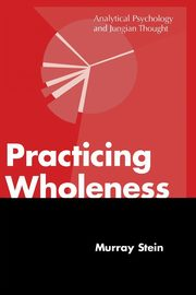 ksiazka tytuł: Practicing Wholeness autor: Stein Murray