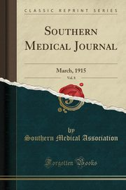 Southern Medical Journal, Vol. 8, Association Southern Medical