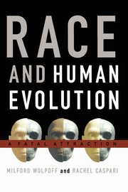 Race and Human Evolution, Wolpoff Milford