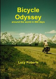 Bicycle Odyssey - around the world in 800 days, Roberts Lucy