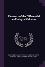 Elements of the Differential and Integral Calculus, Granville William Anthony