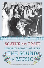 Memories Before and After the Sound of Music, von Trapp Agathe