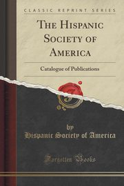 ksiazka tytuł: The Hispanic Society of America autor: America Hispanic Society of