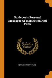 Guideposts Personal Messages Of Inspiration And Faith, Peale Norman Vincent