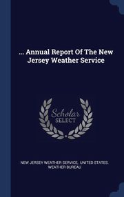 ... Annual Report Of The New Jersey Weather Service, New Jersey Weather Service