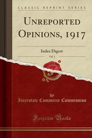 Unreported Opinions, 1917, Vol. 1, Commission Interstate Commerce