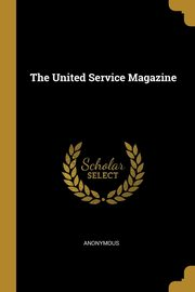 The United Service Magazine, Anonymous