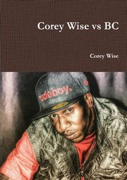 Corey Wise vs BC, Wise Corey