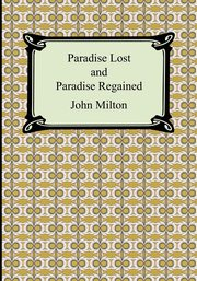 Paradise Lost and Paradise Regained, Milton John