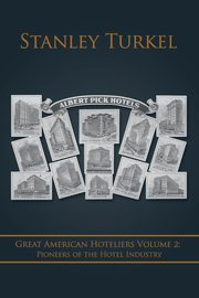 Great American Hoteliers Volume 2, Turkel Stanley