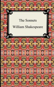 The Sonnets (Shakespeare's Sonnets), Shakespeare William
