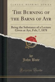 The Burning of the Barns of Ayr, Bute John