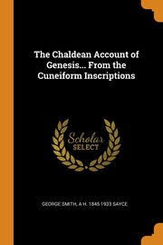 The Chaldean Account of Genesis... From the Cuneiform Inscriptions, Smith George