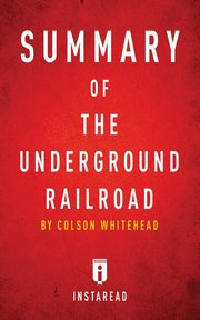 Summary of The Underground Railroad, Summaries Instaread