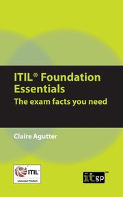 ITIL Foundation Essentials, Agutter Claire