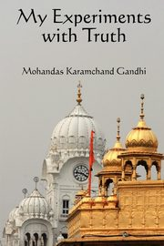 My Experiments with Truth, Gandhi Karamchand Mohandas