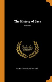 The History of Java; Volume 1, Raffles Thomas Stamford