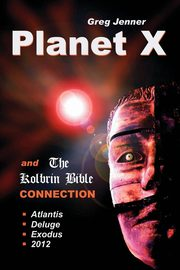 Planet X and the Kolbrin Bible Connection, Jenner Greg