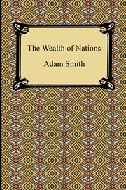 The Wealth of Nations, Smith Adam