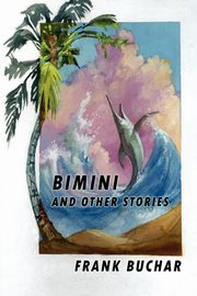 Bimini and Other Stories, Buchar Frank