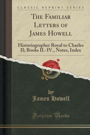 The Familiar Letters of James Howell, Howell James