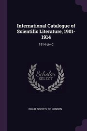 International Catalogue of Scientific Literature, 1901-1914, Royal Society of London