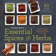 Essential Spices and Herbs, Nichol Christina