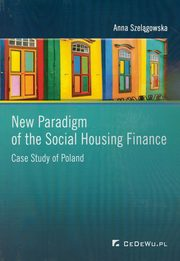New Paradigm of the Social Housing Finance, Szelągowska Anna