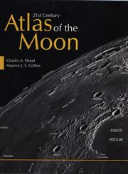 21st Century Atlas of the Moon, Wood Charles A., Collins Maurice J.S.
