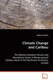 Climate Change and Caribou, Zalatan Rebecca