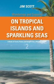 On Tropical Islands and Sparkling Seas, Scott Jim