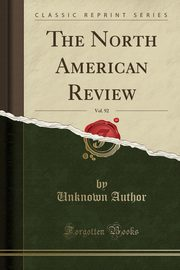 The North American Review, Vol. 92 (Classic Reprint), Author Unknown