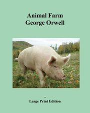 Animal Farm - Large Print Edition, Orwell George
