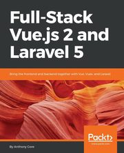 Full-Stack Vue.js 2 and Laravel 5, Gore Anthony