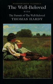 The Well-Beloved with The Pursuit of the Well-Beloved, Hardy Thomas