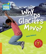 Why Do Glaciers Move? 6 Factbook, Helen Bethune