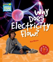 Why Does Electricity Flow?, Moore Rob
