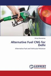 Alternative Fuel CNG for Delhi, Bhandarkar Shivaji