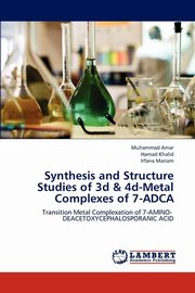 Synthesis and Structure Studies of 3d & 4d-Metal Complexes of 7-ADCA, Amar Muhammad