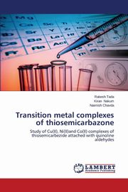 Transition Metal Complexes of Thiosemicarbazone, Tada Rakesh