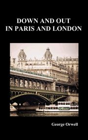 Down and Out in Paris and London, Orwell George