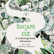 Escape to Oz A Colouring Book Adventure,