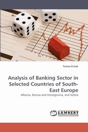 Analysis of Banking Sector in Selected Countries of South-East Europe, Krizek Tomas