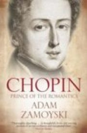Chopin Prince of the Romantics, Zamoyski Adam
