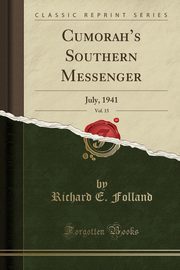 Cumorah's Southern Messenger, Vol. 15, Folland Richard E.