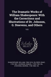 The Dramatic Works of William Shakespeare, Shakespeare William