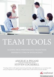 Team Tools. Leading high-performance teams with tools of different types of intelligence, Angelica Pegani