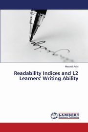 Readability Indices and L2 Learners' Writing Ability, Azizi Masoud